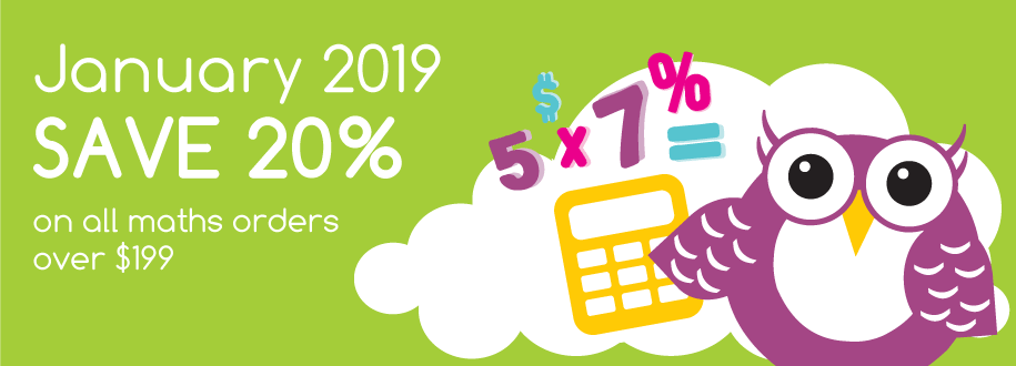 January 2019 SAVE 20% on all maths orders over $199