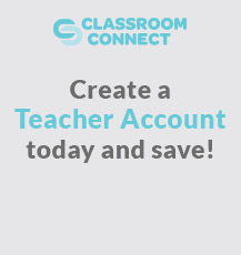 Sign in or Register for a Classroom Connect account and enjoy all of the benefits we offer to teachers.
